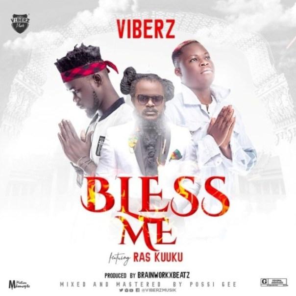 VIBERZ-Bless-Me-Feat.-Ras-Kuuku-Prod-by-Brainworkxbeatz