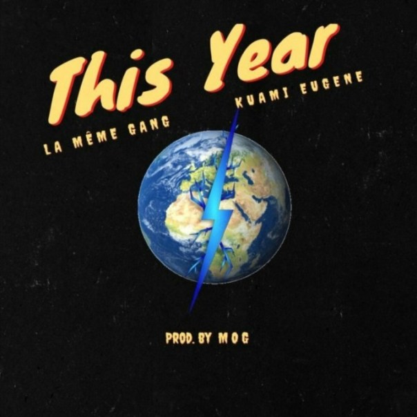 La-Meme-Gang-–-This-Year-ft-Kuami-Eugene-mp3-image