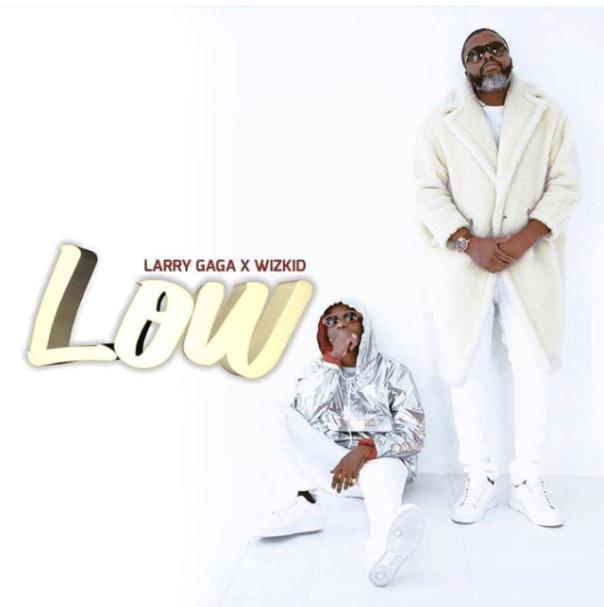 Larry-Gaaga-Low-ft.-Wizkid
