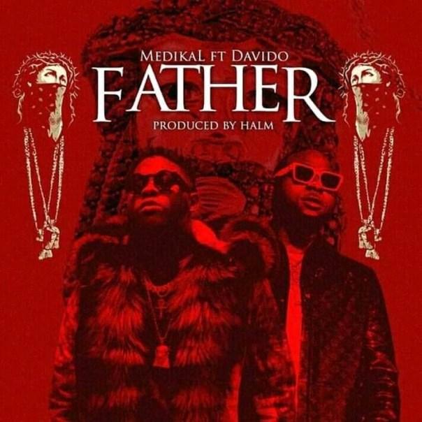 Medikal-–-Father-Ft.-Davido-Prod.-By-Halm