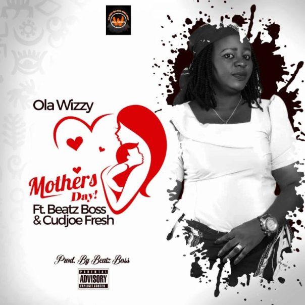 Ola-Wizzy-Mothers-Day-Ft-Beatz-Boss-Cudjoe-Fresh-Prod-By-Beatz--768x768