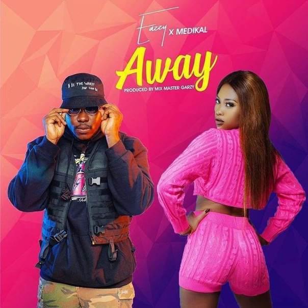 Eazzy-Ft.-Medikal-–-Away-Prod.-By-Mix-Masta-Garzy0A0A