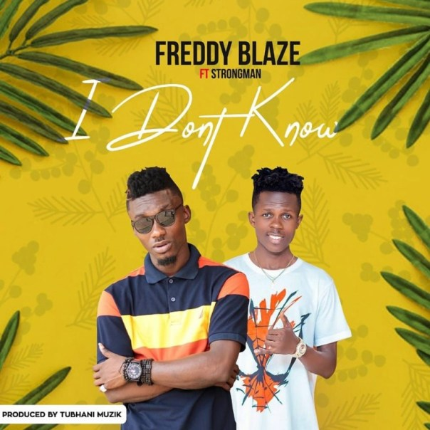 Freddy-Blaze-I-Dont-Know-ft-Strongman