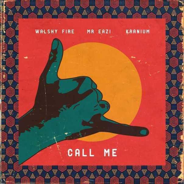 Walshy-Fire-Mr-Eazi-Kranium-Call-Me.jpg